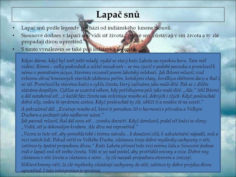 Lapač snů • Lapač snů podle legendy pochází od indiánského kmene Siouxů.