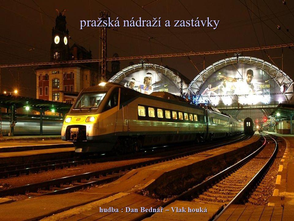 Pražská nádraží a některé zastávky pražská nádraží a zastávky hudba : Dan Bednář – Vlak houká
