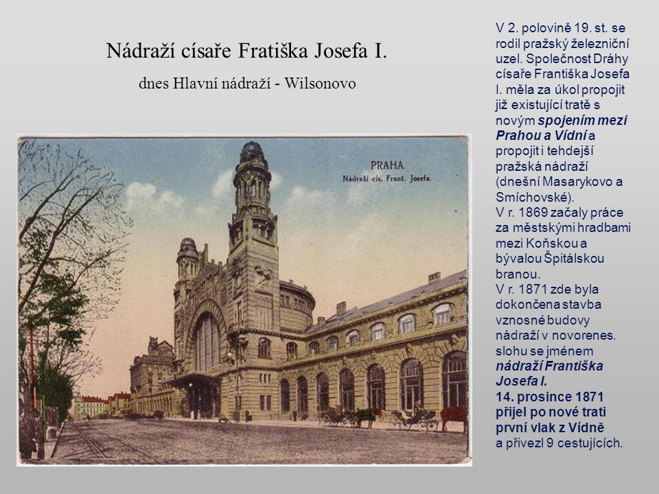 Nádraží císaře Fratiška Josefa I.dnes Hlavní nádraží - Wilsonovo V 2.