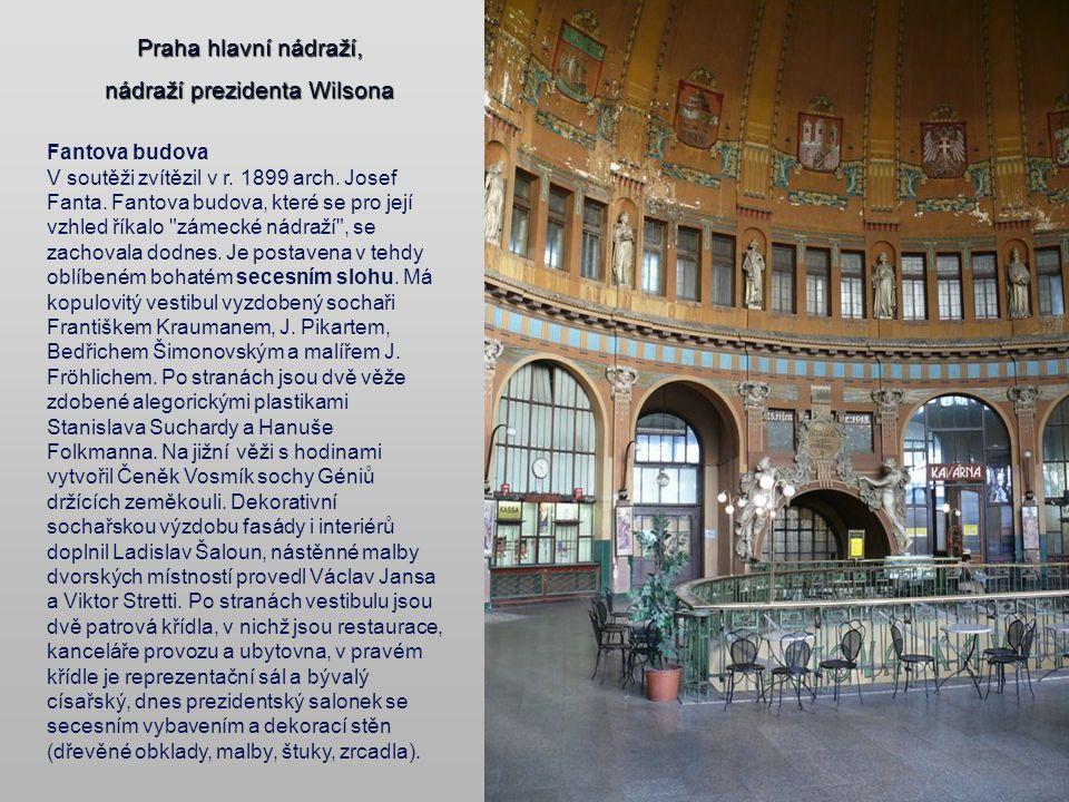 Od roku 1871 se nádraží jmenovalo Praha nádraží Františka Josefa I. dobová pohlednice z roku 1898 severní část Fantovy budovy detail výzdoby Fantovy k