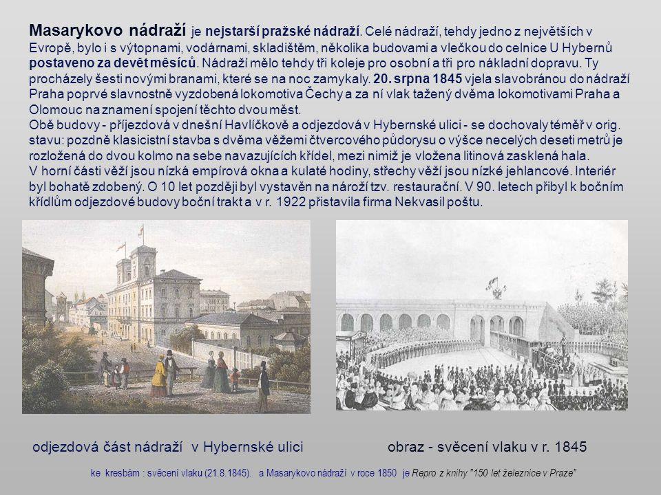 Masarykovo nádraží je nejstarší pražské nádraží.