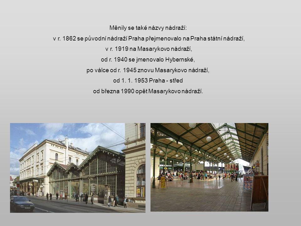 Masarykovo nádraží je nejstarší pražské nádraží. Celé nádraží, tehdy jedno z největších v Evropě, bylo i s výtopnami, vodárnami, skladištěm, několika