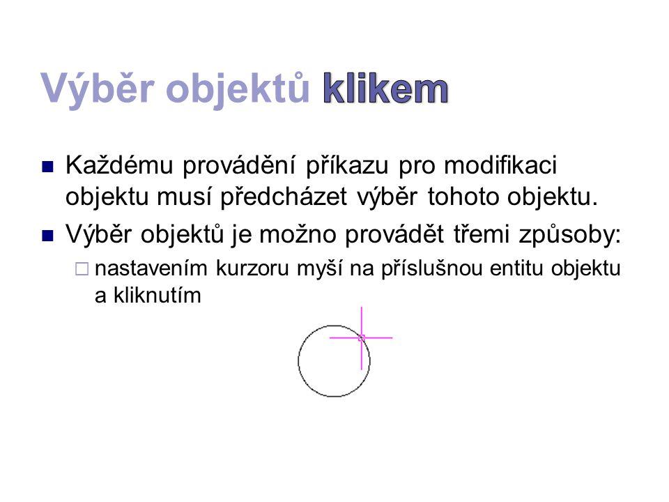 KKaždému provádění příkazu pro modifikaci objektu musí předcházet výběr tohoto objektu. VVýběr objektů je možno provádět třemi způsoby: nnastave