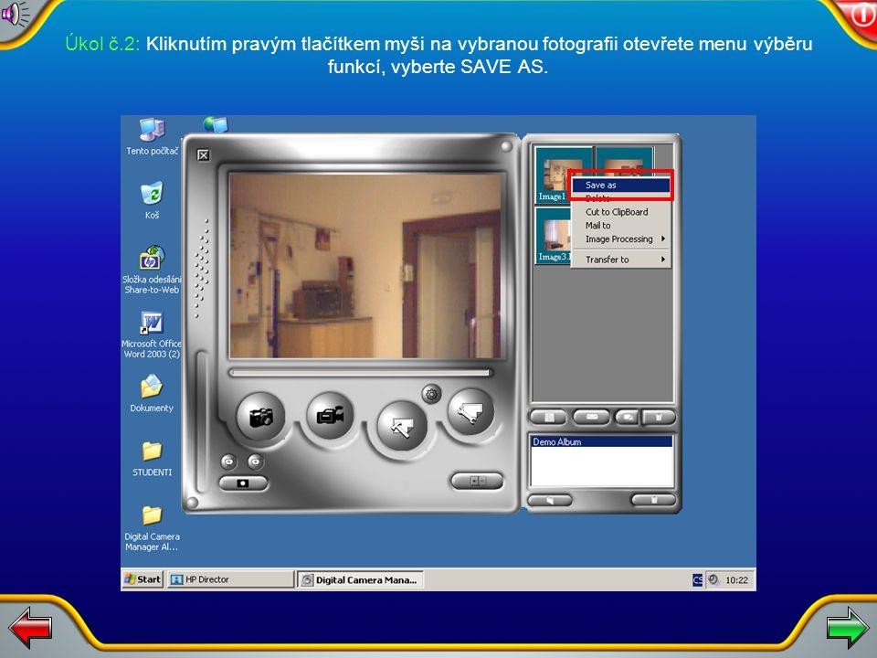 Úkol č.2: Kliknutím pravým tlačítkem myši na vybranou fotografii otevřete menu výběru funkcí, vyberte SAVE AS.