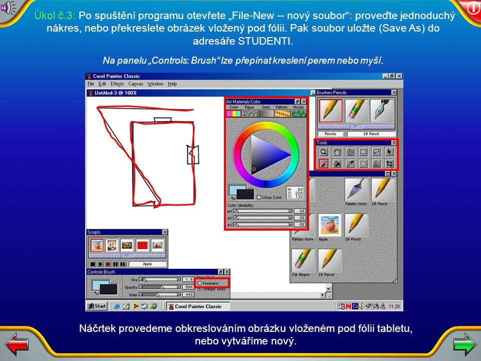 """Úkol č.3: Po spuštění programu otevřete """"File-New -- nový soubor : proveďte jednoduchý nákres, nebo překreslete obrázek vložený pod fólii."""