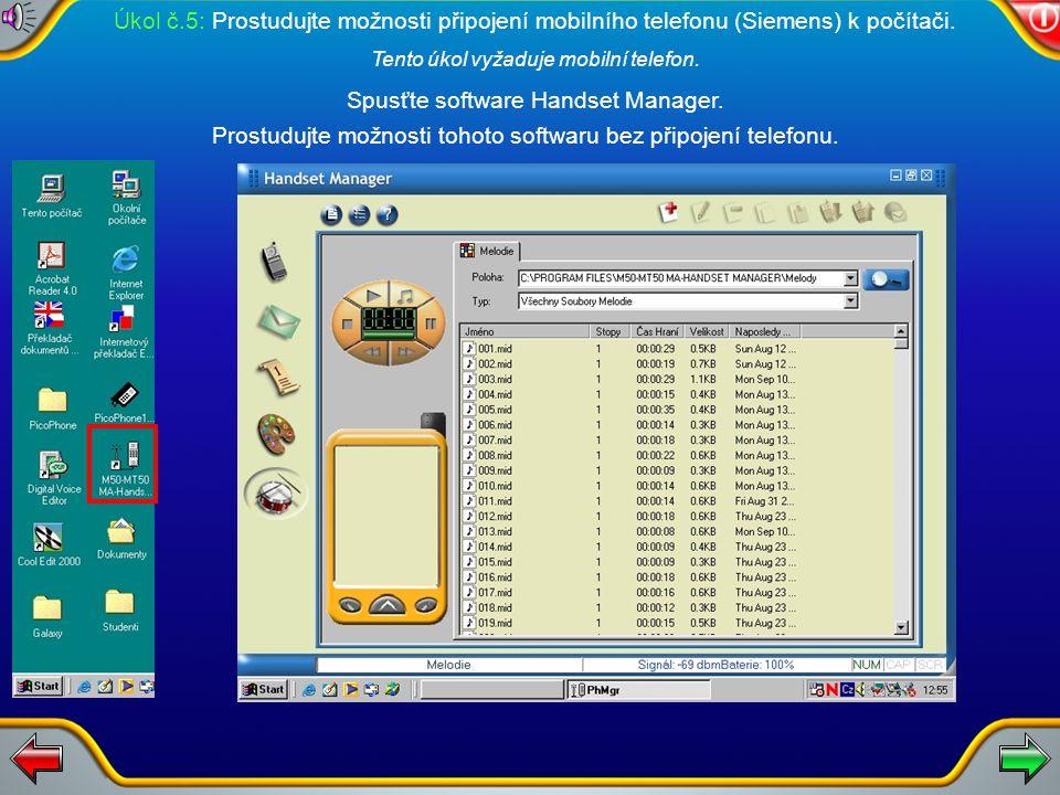 Úkol č.5: Prostudujte možnosti připojení mobilního telefonu (Siemens) k počítači.