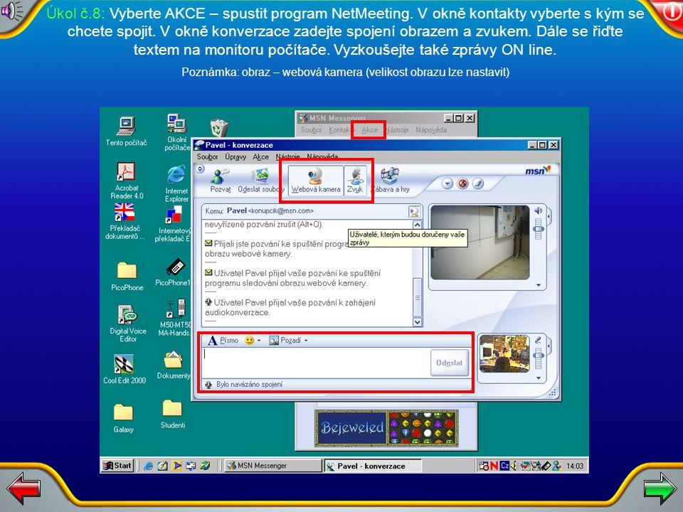 Úkol č.8: Vyberte AKCE – spustit program NetMeeting.