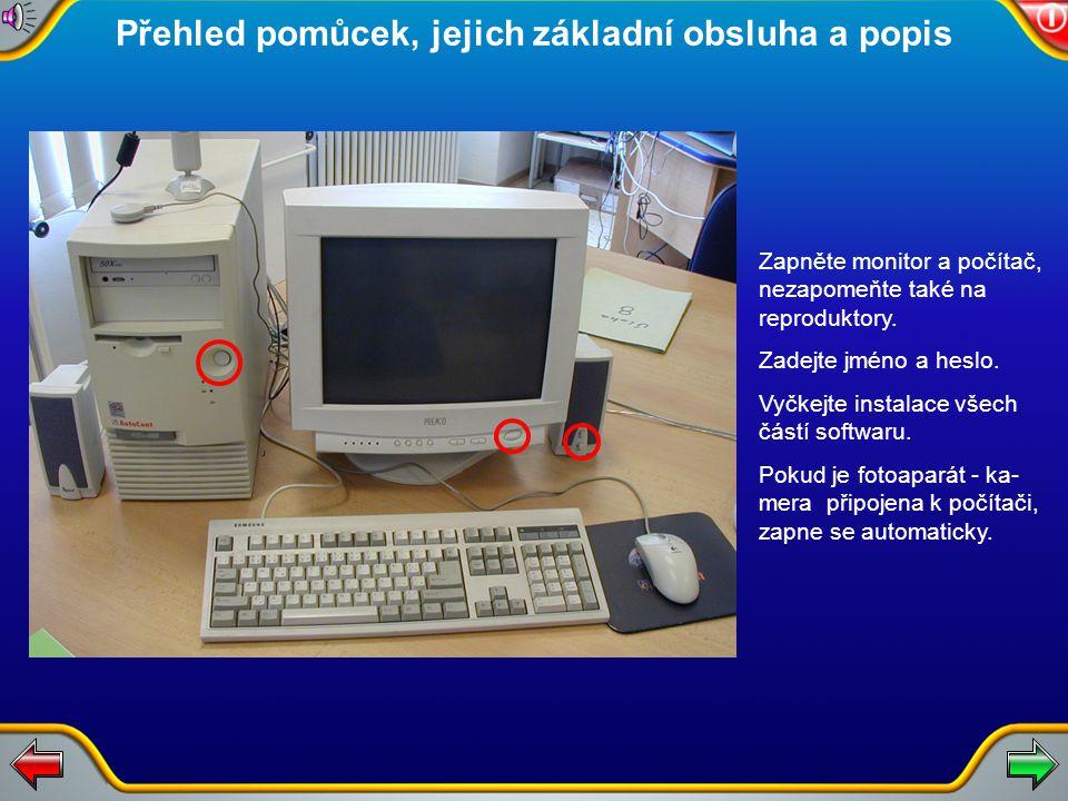 Zapněte monitor a počítač, nezapomeňte také na reproduktory.