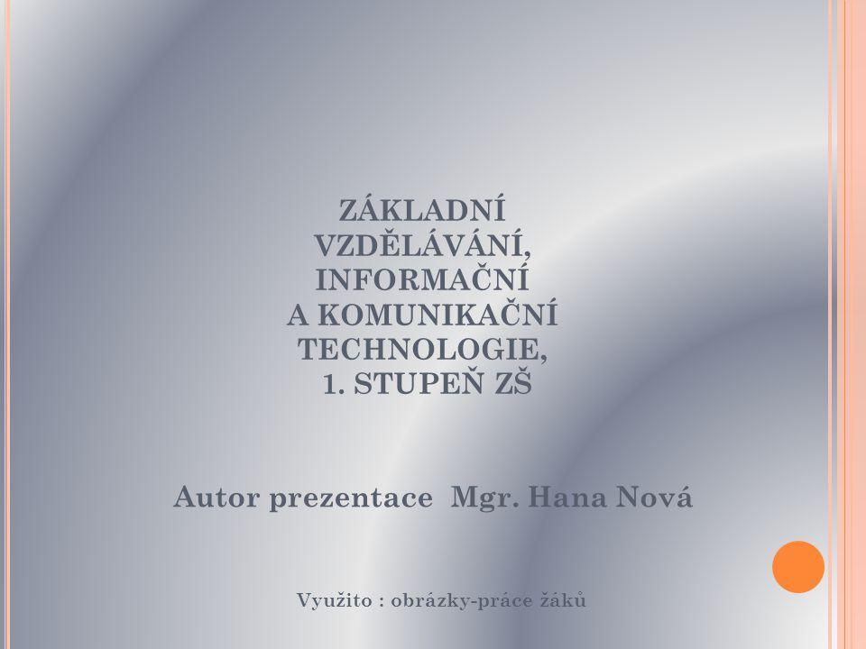ZÁKLADNÍ VZDĚLÁVÁNÍ, INFORMAČNÍ A KOMUNIKAČNÍ TECHNOLOGIE, 1.