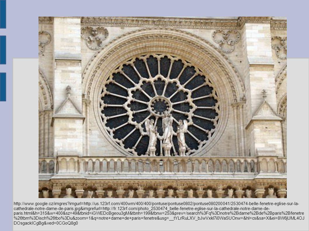 http://www.google.cz/imgres?imgurl=http://us.123rf.com/400wm/400/400/pontuse/pontuse0802/pontuse080200041/2530474-belle-fenetre-eglise-sur-la- cathedrale-notre-dame-de-paris.jpg&imgrefurl=http://fr.123rf.com/photo_2530474_belle-fenetre-eglise-sur-la-cathedrale-notre-dame-de- paris.html&h=315&w=400&sz=49&tbnid=iGWEDcBgeou3gM&tbnh=199&tbnw=253&prev=/search%3Fq%3Dnotre%2Bdame%2Bde%2Bparis%2Bfenetre %26tbm%3Disch%26tbo%3Du&zoom=1&q=notre+dame+de+paris+fenetre&usg=__tYLrRuLXV_bJwVxkl7i0WaSUOnw=&hl=cs&sa=X&ei=8W6jUML4OJ DOsgackICgBg&ved=0CGoQ8g0