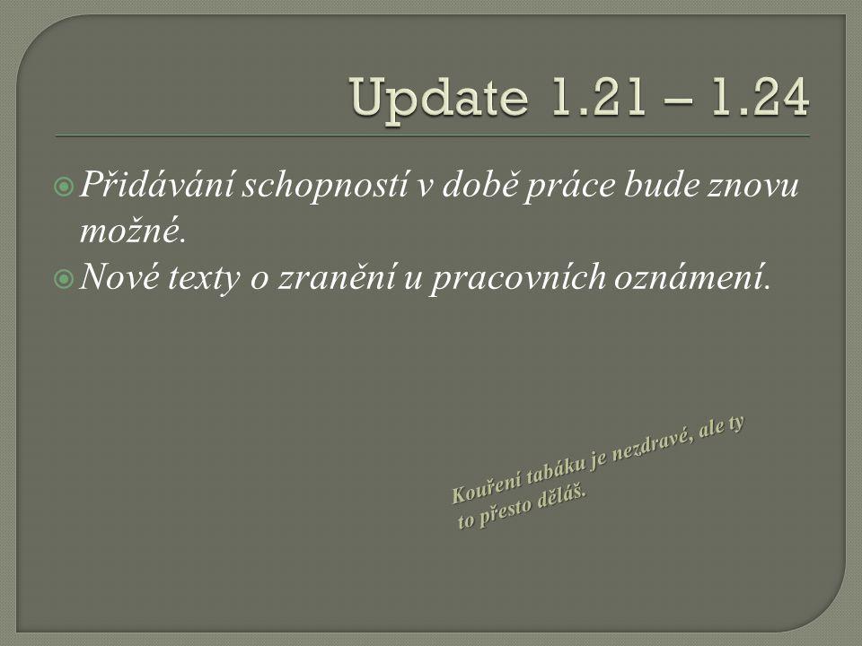  Změna zobrazení práce, nyní bude vidět přímo v základním okně hry, bez potřeby otvírat další okna ve hře.