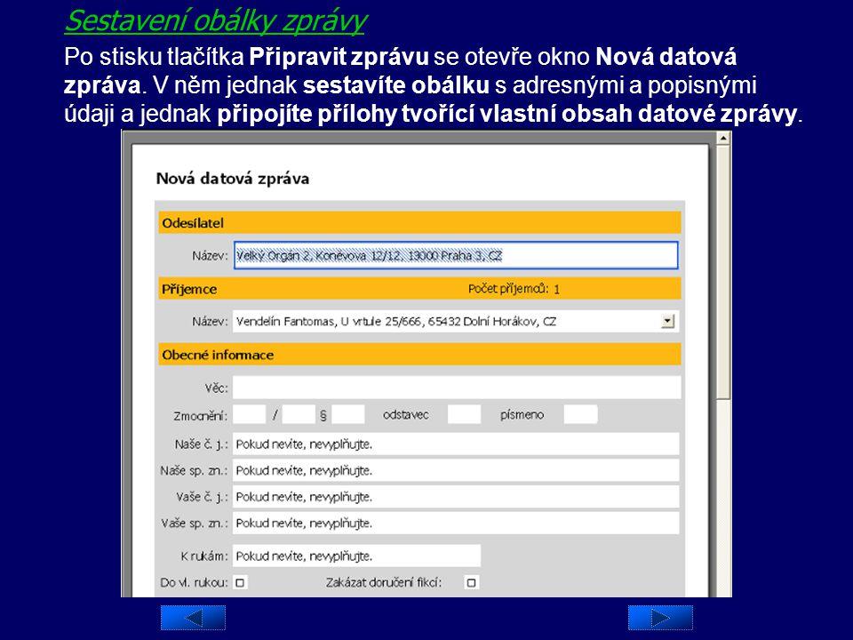 Sestavení obálky zprávy Po výběru adresátů lze stisknout tlačítko Připravit zprávu v pravé dolní části okna. Na to se otevře okno Nová datová zpráva.