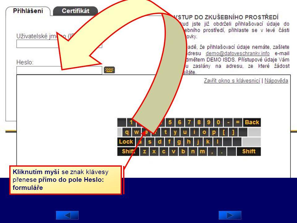 Do polí Uživatelské jméno a Heslo napište přihlašovací údaje poskytnuté v podkladech, které jste dostali poštou. Pak klepněte myší na tlačítko Přihlás