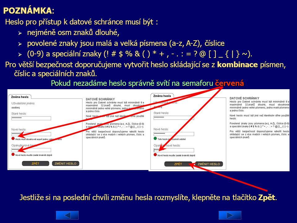 Do polí Nové heslo a Opakujte nové heslo zapište dvakrát po sobě nové heslo, pod kterým se budete chtít přihlašovat od příště.