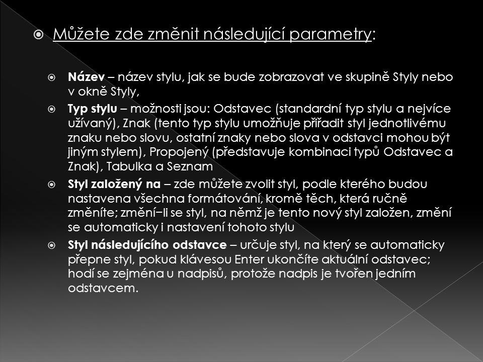  Můžete zde změnit následující parametry:  Název – název stylu, jak se bude zobrazovat ve skupině Styly nebo v okně Styly,  Typ stylu – možnosti js