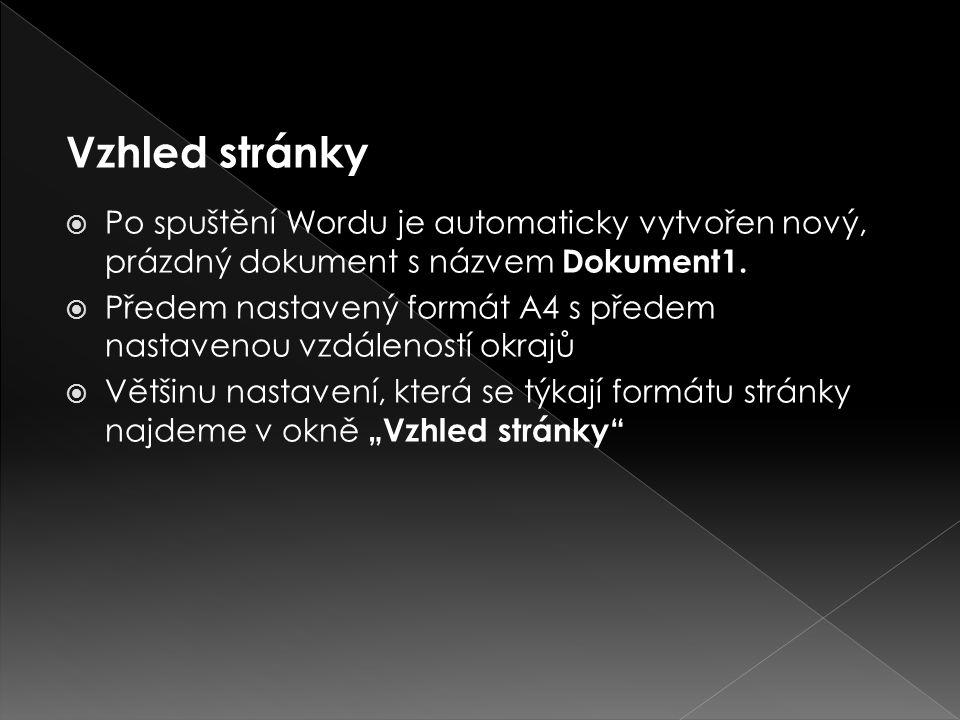  Po spuštění Wordu je automaticky vytvořen nový, prázdný dokument s názvem Dokument1.  Předem nastavený formát A4 s předem nastavenou vzdáleností ok