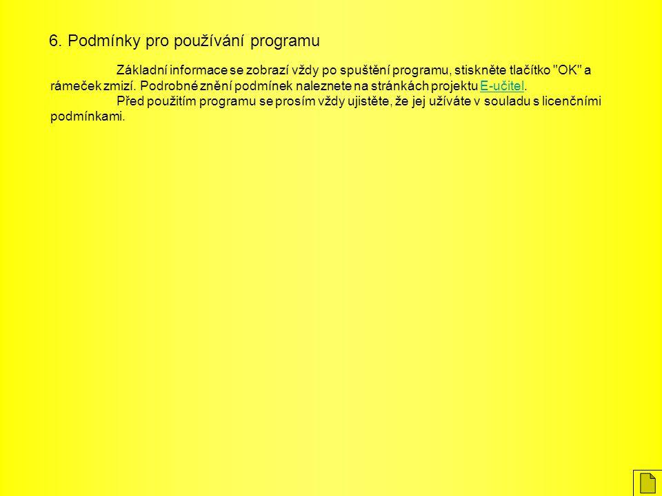 6. Podmínky pro používání programu Základní informace se zobrazí vždy po spuštění programu, stiskněte tlačítko