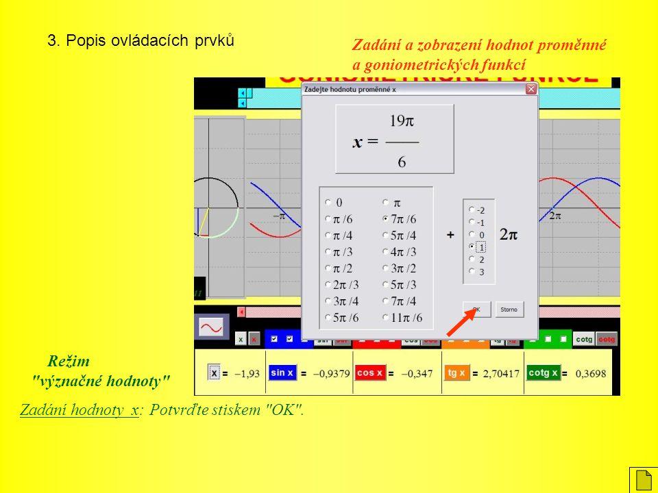 3. Popis ovládacích prvků Zadání hodnoty x: Potvrďte stiskem