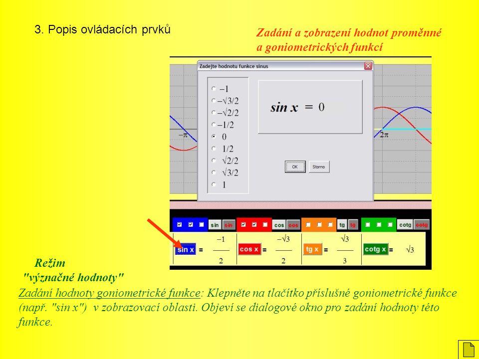 3. Popis ovládacích prvků Zadání hodnoty goniometrické funkce: Klepněte na tlačítko příslušné goniometrické funkce (např.