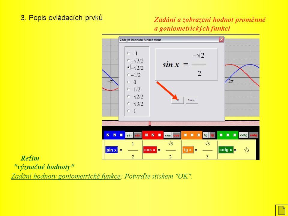 3. Popis ovládacích prvků Zadání hodnoty goniometrické funkce: Potvrďte stiskem