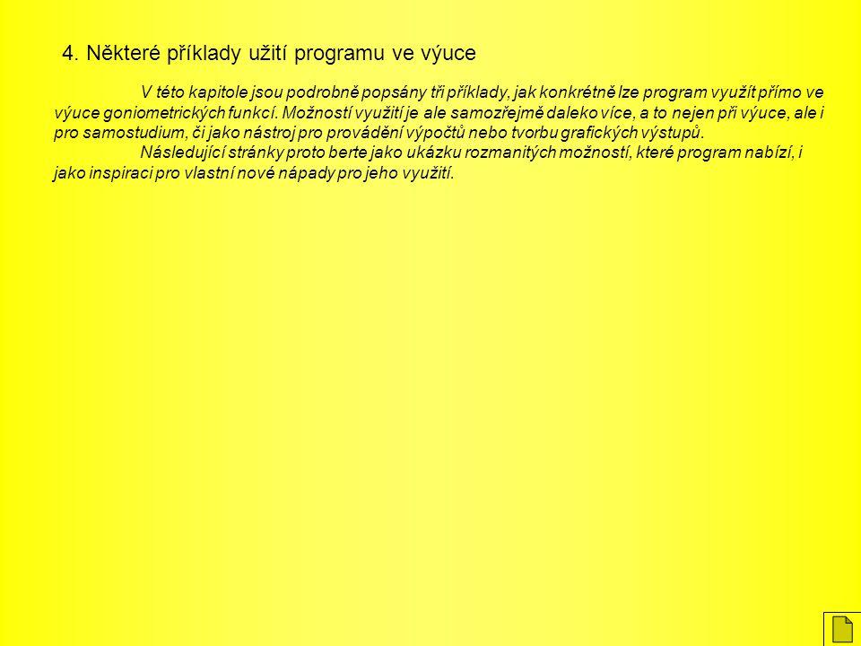 4. Některé příklady užití programu ve výuce V této kapitole jsou podrobně popsány tři příklady, jak konkrétně lze program využít přímo ve výuce goniom