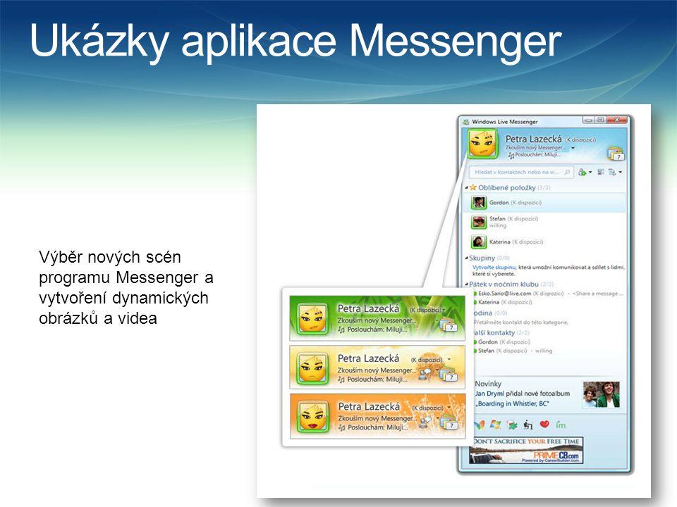 Ukázky aplikace Messenger Výběr nových scén programu Messenger a vytvoření dynamických obrázků a videa