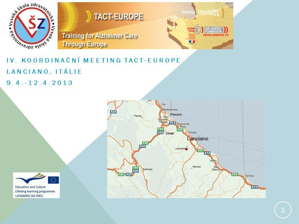 IV. KOORDINAČNÍ MEETING TACT-EUROPE LANCIANO, ITÁLIE 9.4.-12.4.2013 1