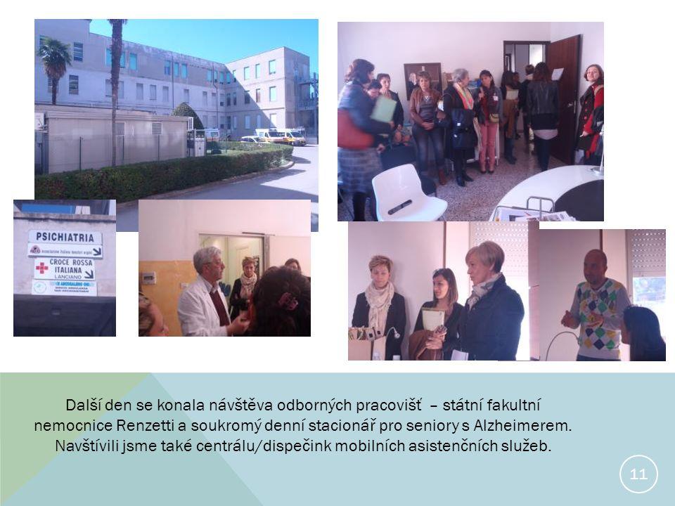11 Další den se konala návštěva odborných pracovišť – státní fakultní nemocnice Renzetti a soukromý denní stacionář pro seniory s Alzheimerem.