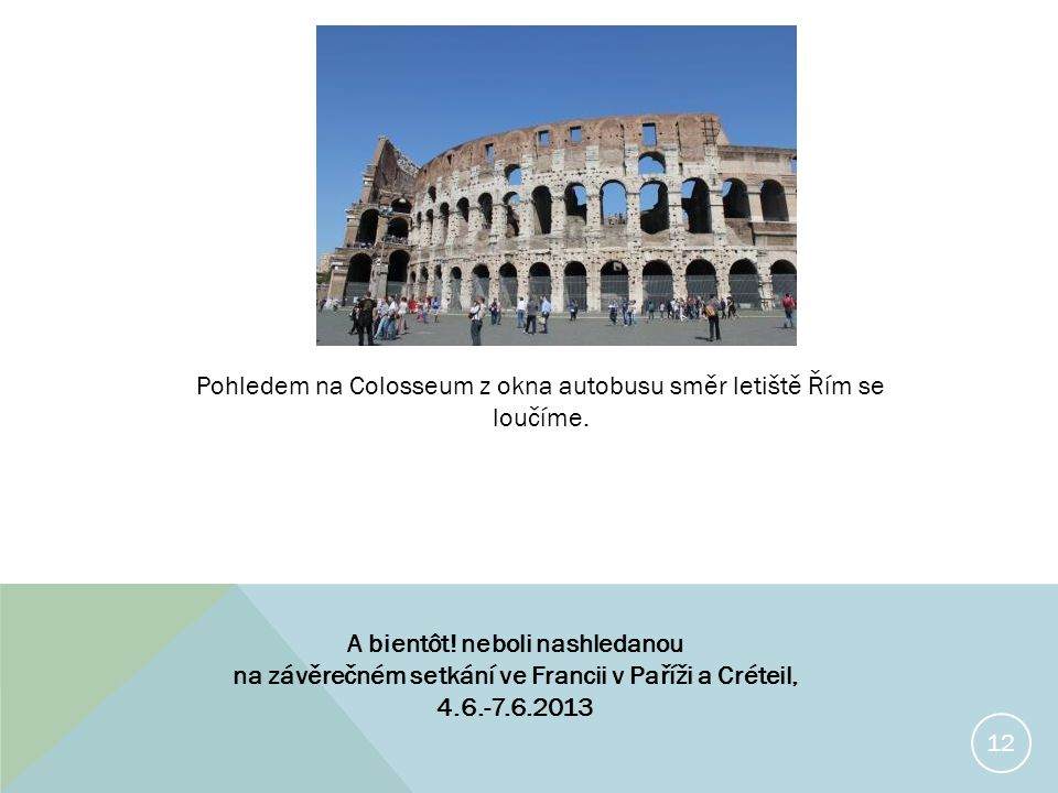 12 Pohledem na Colosseum z okna autobusu směr letiště Řím se loučíme.
