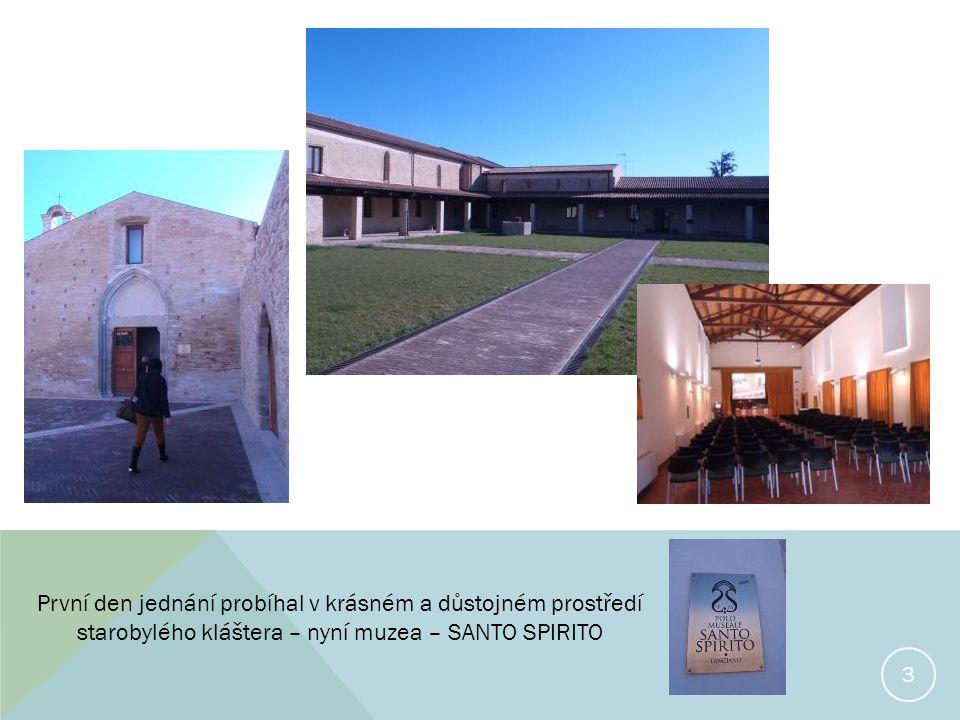 První den jednání probíhal v krásném a důstojném prostředí starobylého kláštera – nyní muzea – SANTO SPIRITO 3
