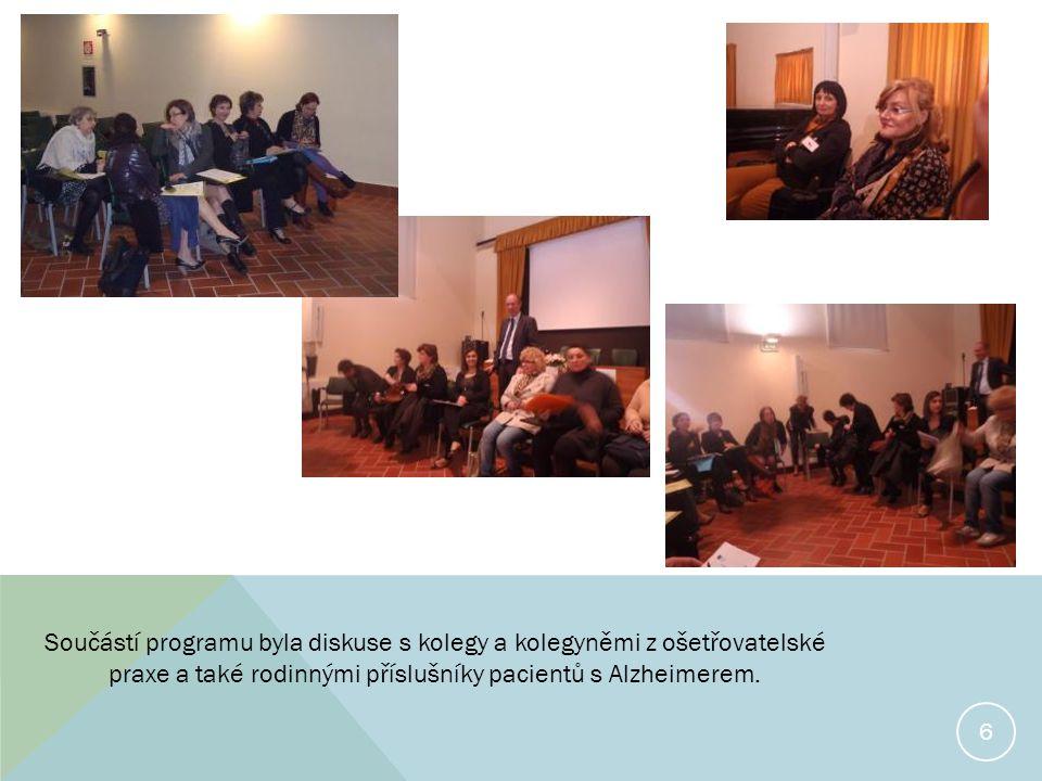 6 Součástí programu byla diskuse s kolegy a kolegyněmi z ošetřovatelské praxe a také rodinnými příslušníky pacientů s Alzheimerem.