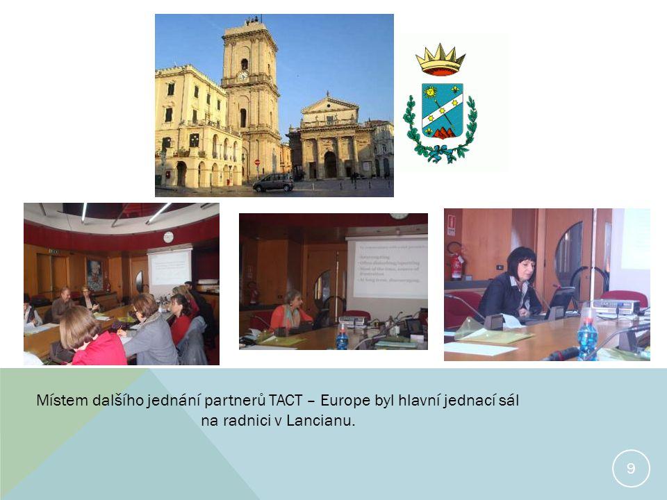 9 Místem dalšího jednání partnerů TACT – Europe byl hlavní jednací sál na radnici v Lancianu.