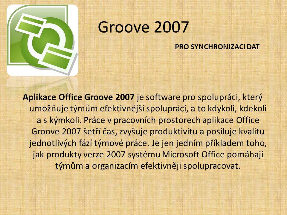 Groove 2007 Aplikace Office Groove 2007 je software pro spolupráci, který umožňuje týmům efektivnější spolupráci, a to kdykoli, kdekoli a s kýmkoli. P
