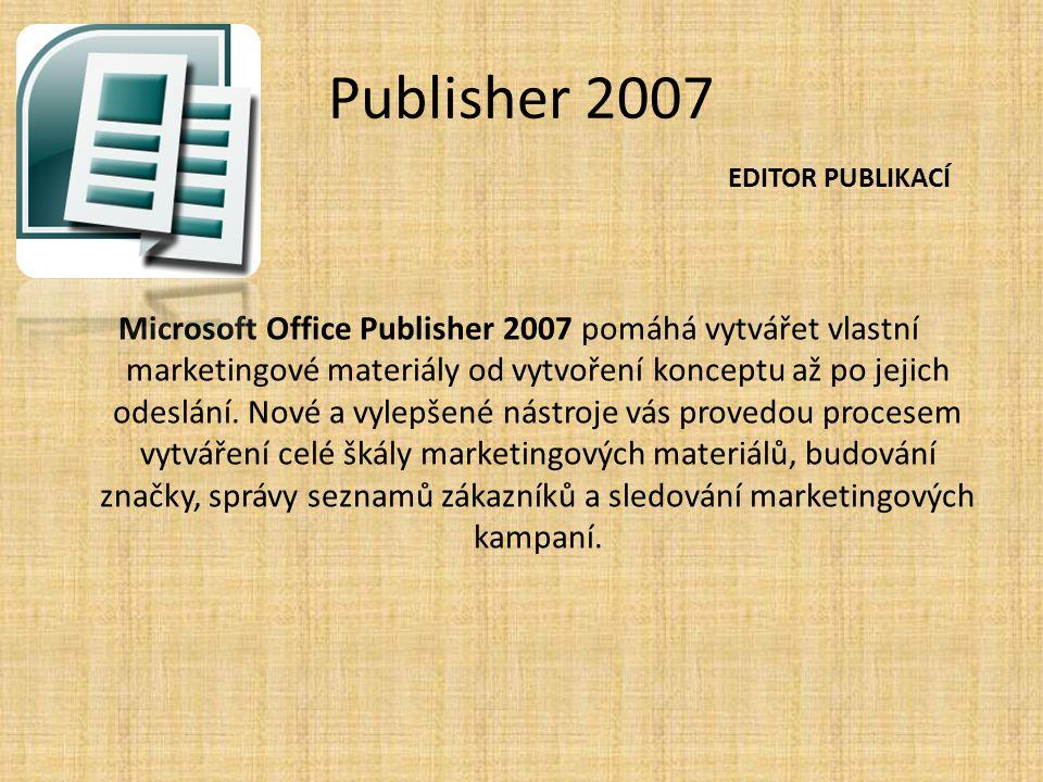 Publisher 2007 Microsoft Office Publisher 2007 pomáhá vytvářet vlastní marketingové materiály od vytvoření konceptu až po jejich odeslání. Nové a vyle