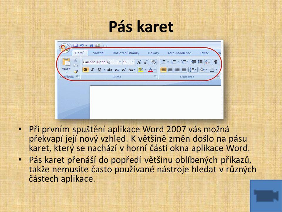 Pás karet • Při prvním spuštění aplikace Word 2007 vás možná překvapí její nový vzhled. K většině změn došlo na pásu karet, který se nachází v horní č
