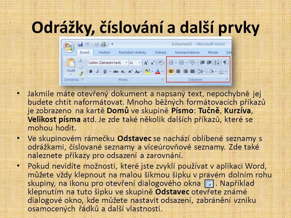 Odrážky, číslování a další prvky • Jakmile máte otevřený dokument a napsaný text, nepochybně jej budete chtít naformátovat. Mnoho běžných formátovacíc