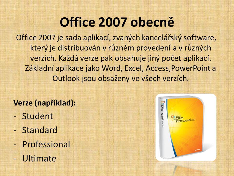 Office 2007 obecně Office 2007 je sada aplikací, zvaných kancelářský software, který je distribuován v různém provedení a v různých verzích. Každá ver