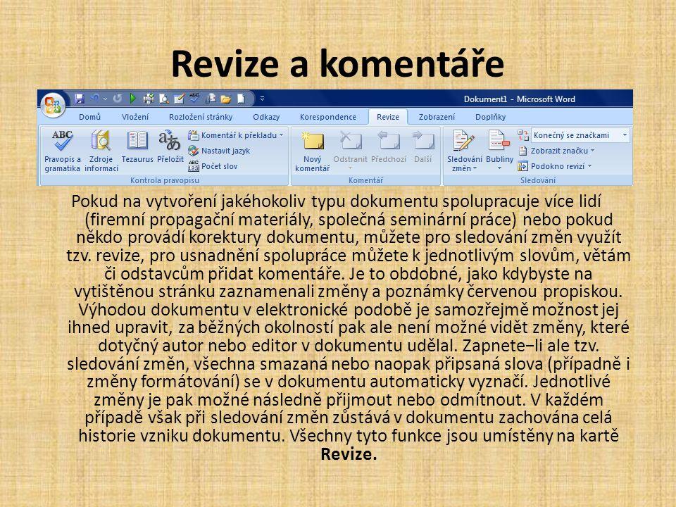 Revize a komentáře Pokud na vytvoření jakéhokoliv typu dokumentu spolupracuje více lidí (firemní propagační materiály, společná seminární práce) nebo