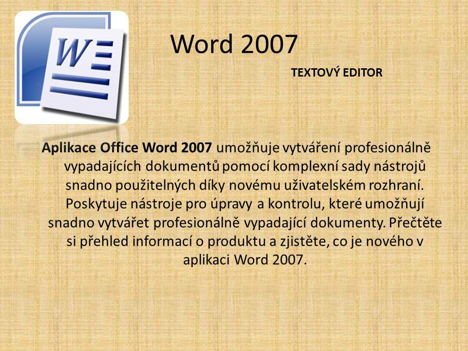 Word 2007 Aplikace Office Word 2007 umožňuje vytváření profesionálně vypadajících dokumentů pomocí komplexní sady nástrojů snadno použitelných díky no