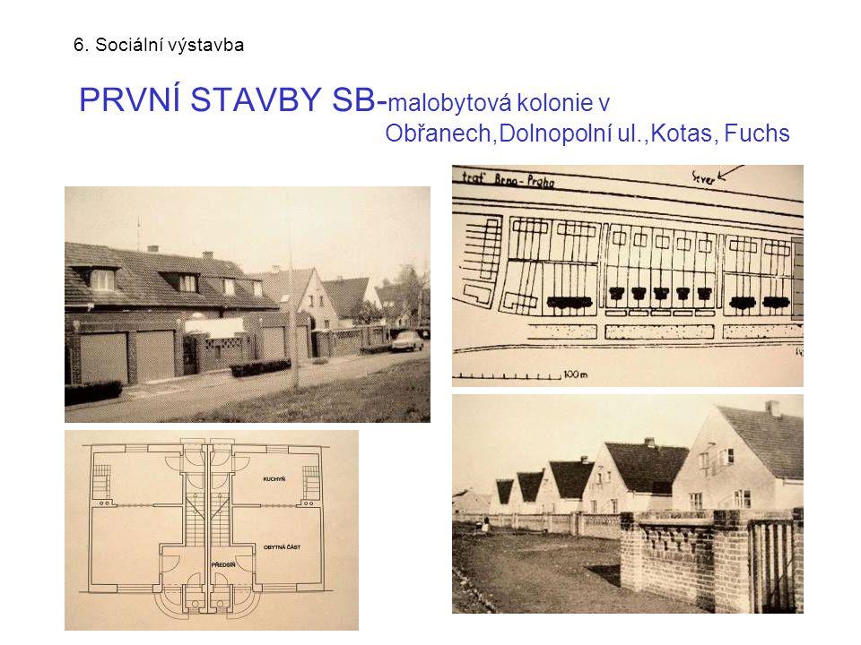 6. Sociální výstavba PRVNÍ STAVBY SB- malobytová kolonie v Obřanech,Dolnopolní ul.,Kotas, Fuchs