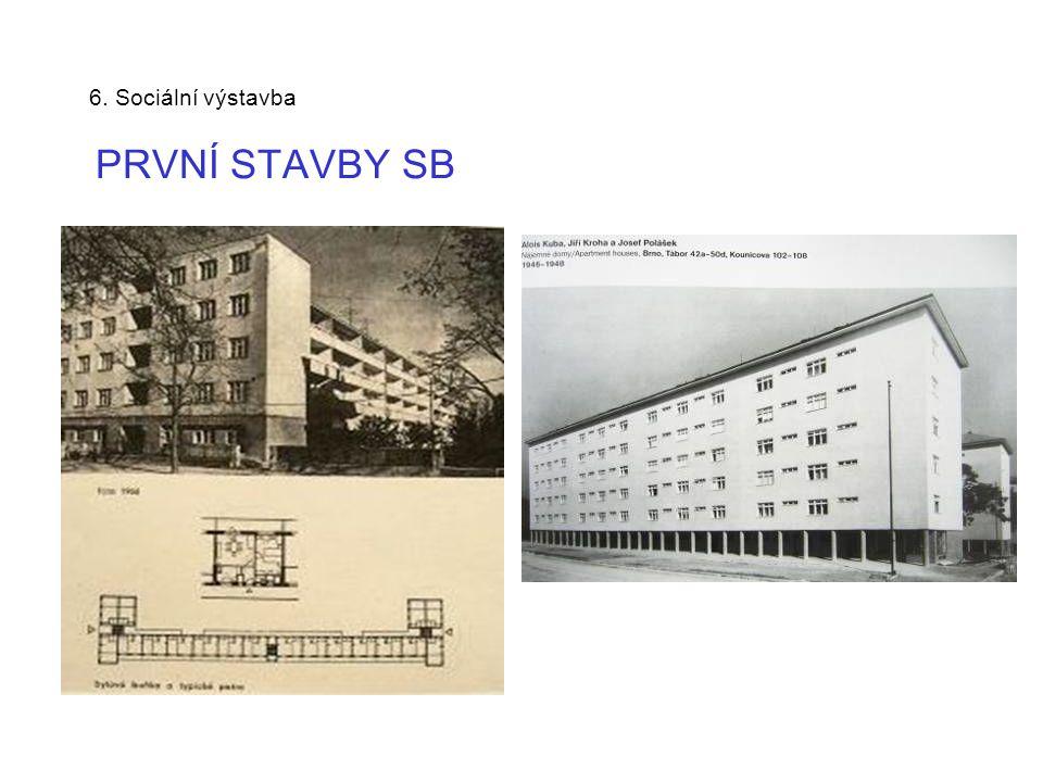 6. Sociální výstavba PRVNÍ STAVBY SB