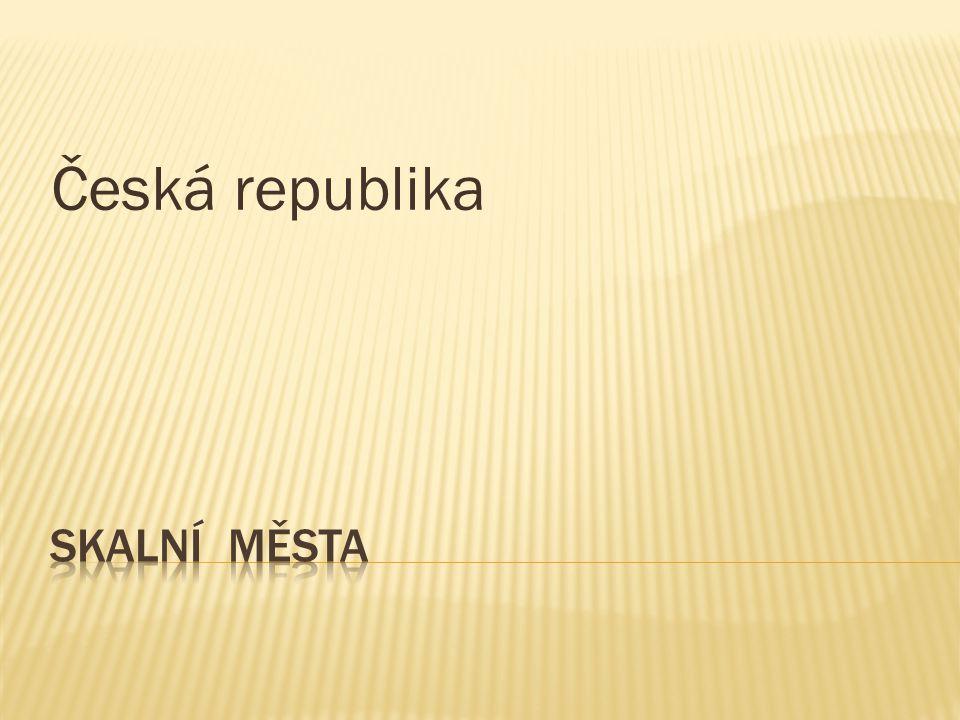  vyvinula se v pískovcích české křídové tabule  vznikají zvětráváním, působením vody, větru a odnosem v propustných pískovcích  Labské pískovce  Adršpašsko - teplické skály  Kokořínsko  Český ráj