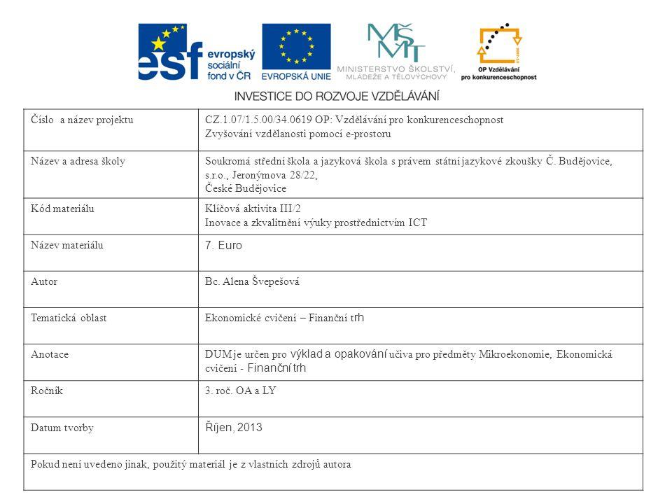 Nová série Zdroj obrázků: http://www.ecb.europa.eu/euro/ba nknotes/html/index.cs.html, 3.