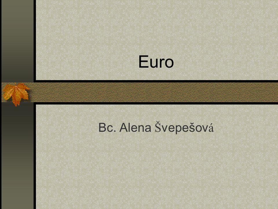 Euro Bc. Alena Š vepešov á