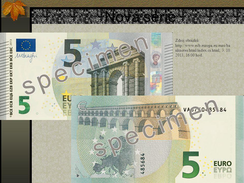 Nová série Zdroj obrázků: http://www.ecb.europa.eu/euro/ba nknotes/html/index.cs.html, 3. 10. 2013, 16:00 hod.