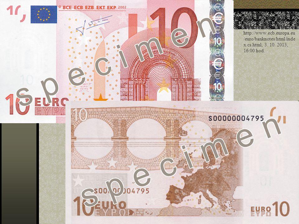 Zdroj obrázků: http://www.ecb.europa.eu /euro/banknotes/html/inde x.cs.html, 3. 10. 2013, 16:00 hod.
