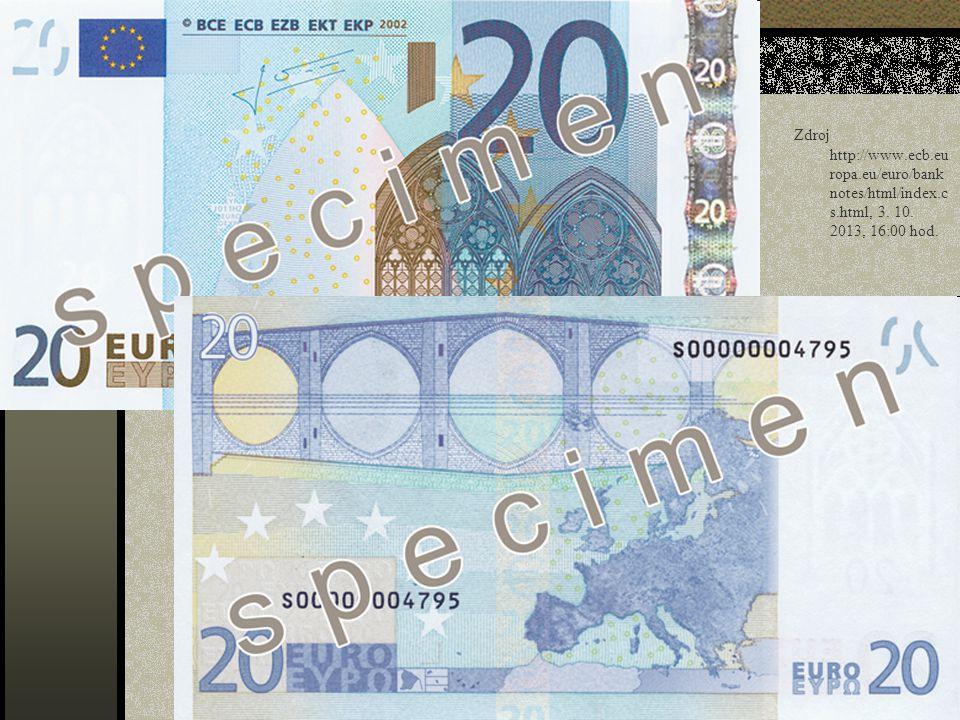 Zdroj http://www.ecb.eu ropa.eu/euro/bank notes/html/index.c s.html, 3. 10. 2013, 16:00 hod.