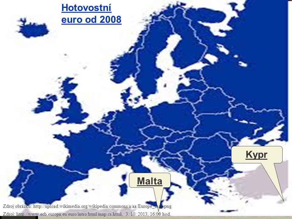 Hotovostní euro od 2008 Kypr Malta Zdroj obrázku: http://upload.wikimedia.org/wikipedia/commons/a/aa/Europe_map.png Zdroj: http://www.ecb.europa.eu/euro/intro/html/map.cs.html, 3.
