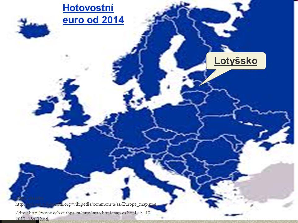 Hotovostní euro od 2014 Lotyšsko Zdroj obrázku: http://upload.wikimedia.org/wikipedia/commons/a/aa/Europe_map.png Zdroj: http://www.ecb.europa.eu/euro