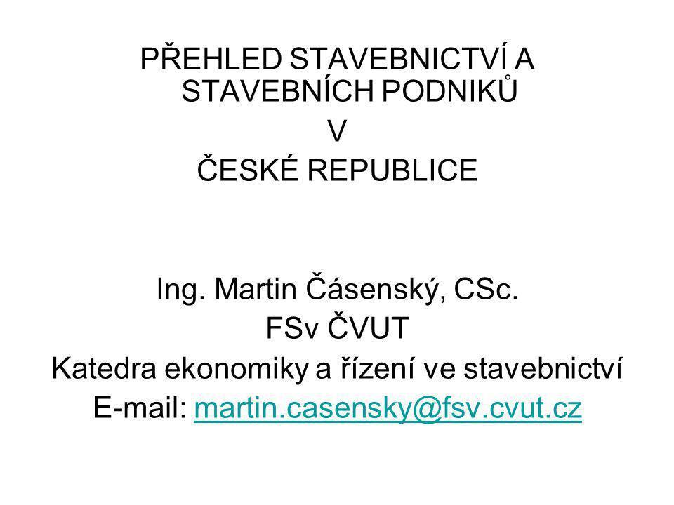 PŘEHLED STAVEBNICTVÍ A STAVEBNÍCH PODNIKŮ V ČESKÉ REPUBLICE Ing.